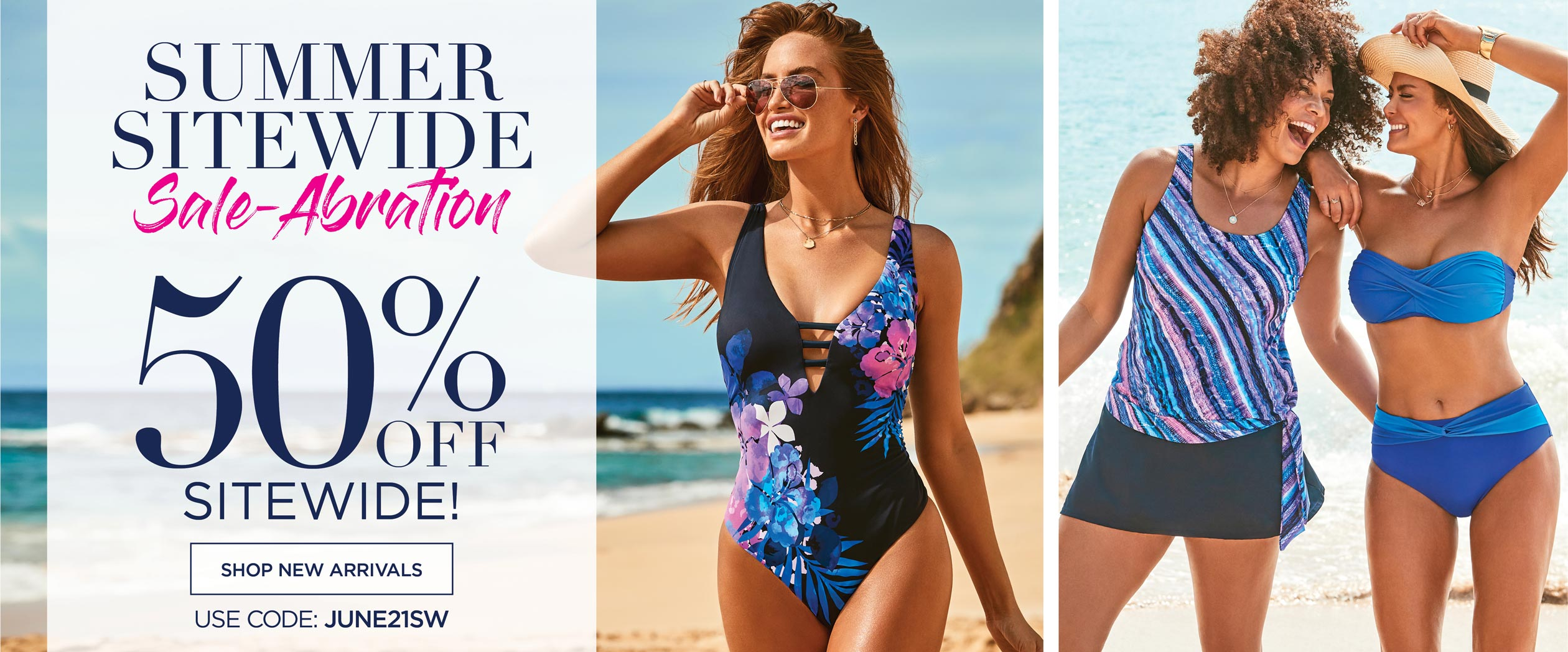 SUMMER SITEWIDE SALE-ABRATION - 50% OFF SITEWIDE! - SHOP NEW ARRIVALS - USE CODE: JUNE21SW